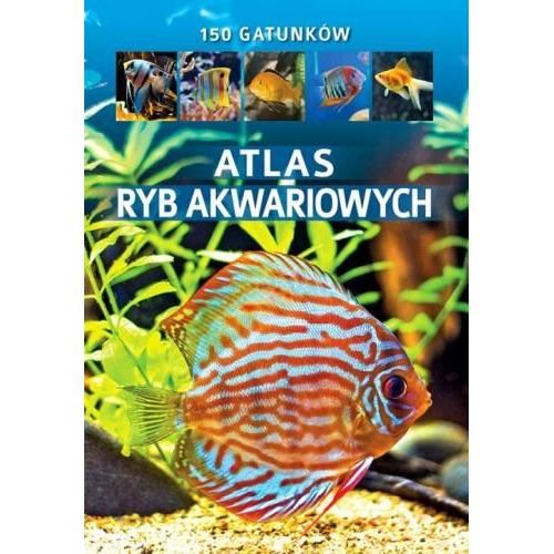 Atlas ryb akwariowych (150 gatunków)